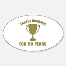 Trophy Husband For 50 Years Decal