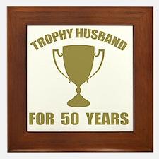 Trophy Husband For 50 Years Framed Tile