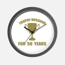 Trophy Husband For 50 Years Wall Clock