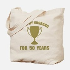 Trophy Husband For 50 Years Tote Bag