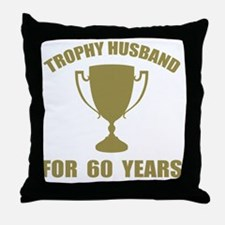 Trophy Husband For 60 Years Throw Pillow