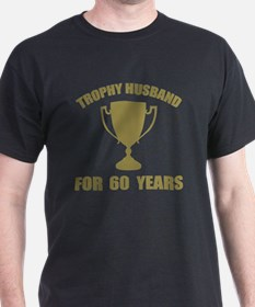 Trophy Husband For 60 Years T-Shirt