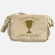 Trophy Wife For 10 Years Messenger Bag