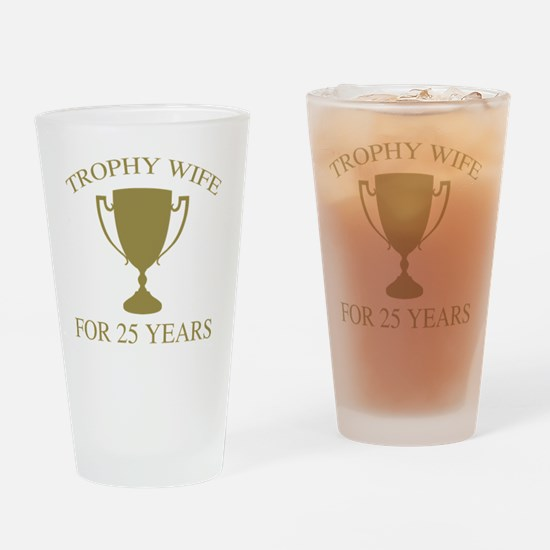 Trophy Wife For 25 Years Drinking Glass