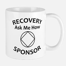 Recovery: Ask Me How. Sponsor. Mugs