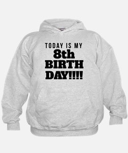 Today Is My 8th Birthday Hoodie