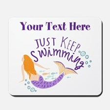 Just Keep Swimming Mermaid Mousepad
