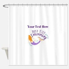 Just Keep Swimming Mermaid Shower Curtain