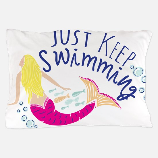 Just Keep Swimming Mermaid Pillow Case