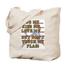 Don't Touch My Flag Tote Bag