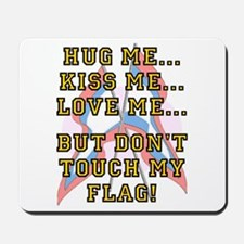 Don't Touch My Flag Mousepad