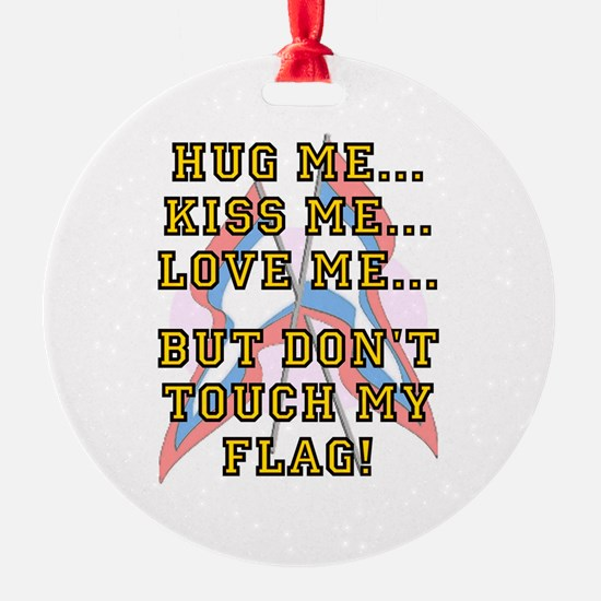 Don't Touch My Flag Ornament