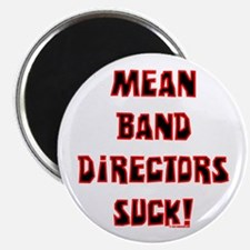 "Mean Band Directors Suck 2.25"" Magnet (10 pack)"