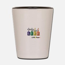 Chief Leader Life Live Positive T shirt Shot Glass
