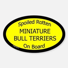 Spoiled Miniature Bull Terriers Oval Decal