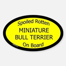 Spoiled Miniature Bull Terrier Oval Decal