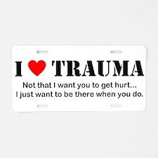 I [heart] Trauma Aluminum License Plate