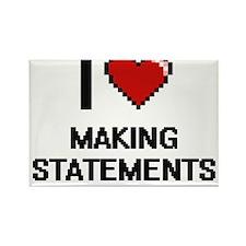 I love Making Statements Magnets