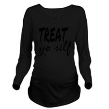 Treat Yo Self Long Sleeve Maternity T-Shirt