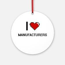 I Love Manufacturers Ornament (Round)