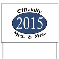 Officially Mrs. & Mrs. 2015 Blue Yard Sign