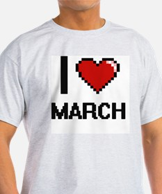 I Love March T-Shirt