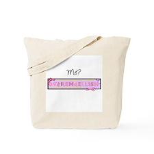 Me Overembellish? Tote Bag