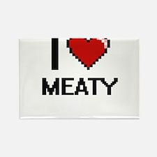 I Love Meaty Magnets