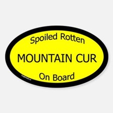 Spoiled Mountain Cur On Board Oval Decal