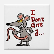 I don't give a rats ass... Tile Coaster