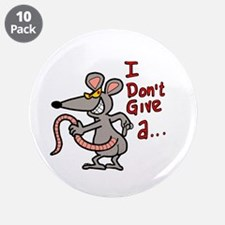 """I don't give a rats ass... 3.5"""" Button (10 pack)"""