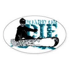 board or die snowboarder Stickers