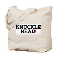 KNUCKLEHEAD! Tote Bag