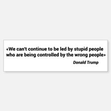 Trump 2016 Stupid People Bumper Bumper Bumper Sticker