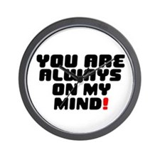YOU ARE ALWAYS ON MY MIND! Wall Clock