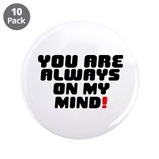 """YOU ARE ALWAYS ON MY MIND! 3.5"""" Button (10 pack)"""