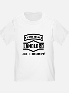 Landlord Just Like My Grandpa T-Shirt