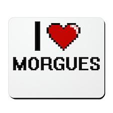 I Love Morgues Mousepad
