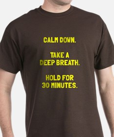 Calm down take a breath T-Shirt