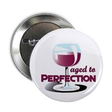 Aged to Perfection Wine Glass Button
