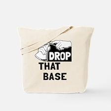 Drop that base Tote Bag