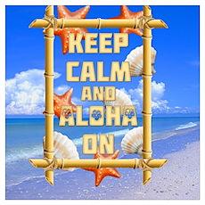 Keep Calm And Aloha On Poster