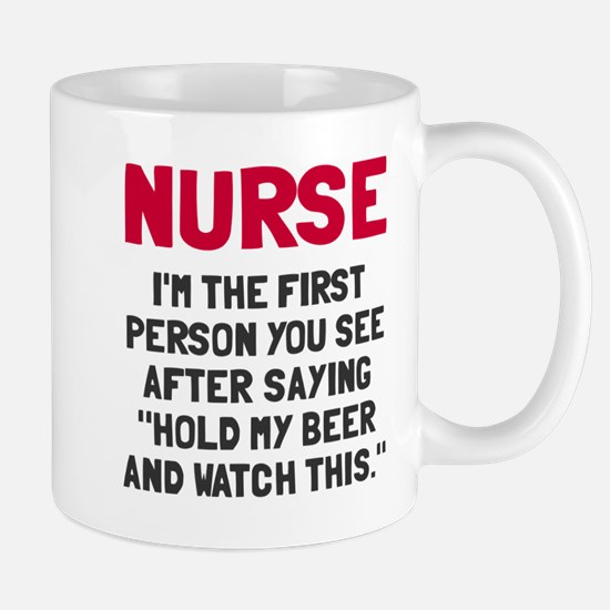 Nurse first person you see Mug