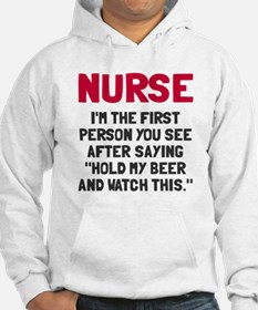 Nurse first person you see Hoodie