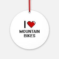 I Love Mountain Bikes Round Ornament