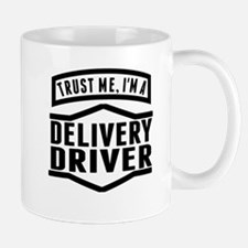 Trust Me Im A Delivery Driver Mugs
