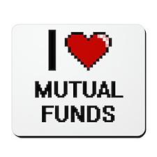 I Love Mutual Funds Mousepad