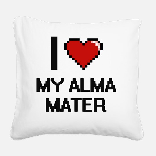 I Love My Alma Mater Square Canvas Pillow