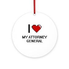 I Love My Attorney General Round Ornament