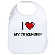 I love My Citizenship Bib
